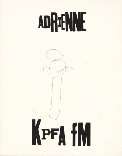 """A small pencil drawing of a figure on paper with relief printed chunky misaligned woodblock letters. At the top the word: """"Adrienne"""" and at the bottom: """"KPFA fm"""""""