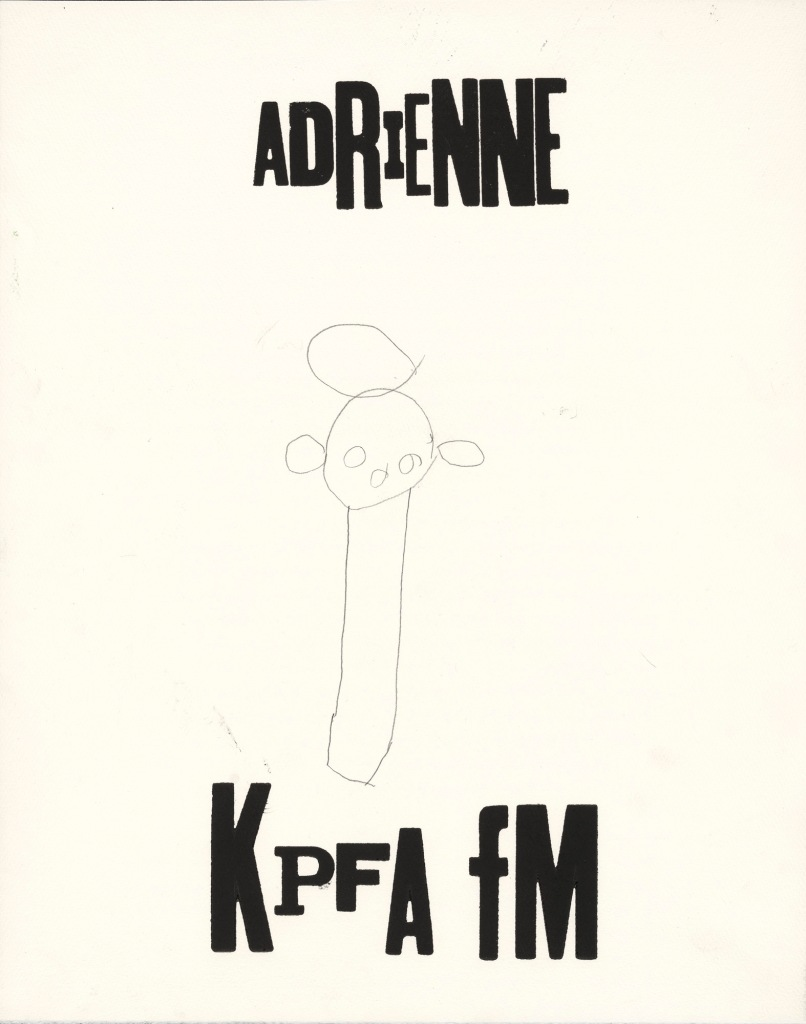"A small pencil drawing of a figure on paper with relief printed chunky misaligned woodblock letters. At the top the word: ""Adrienne"" and at the bottom: ""KPFA fm"""