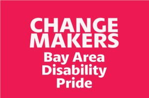 Changemakers Bay Area Disability Pride logo
